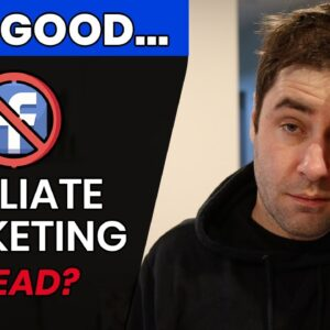 Facebook Just Destroyed Your Affiliate Marketing Business | End Of Affiliate Marketing?
