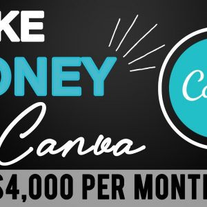 ($4000 Month) How To Make Money with Canva (For Dummies) Make Money Online 2021