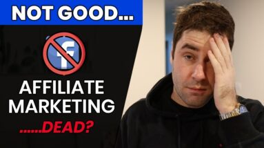 Facebook Just Destroyed Your Affiliate Marketing Business   End Of Affiliate Marketing?