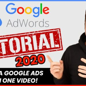 Google Adwords Tutorial For Beginners In 2021 (Step by Step FULL Guide)