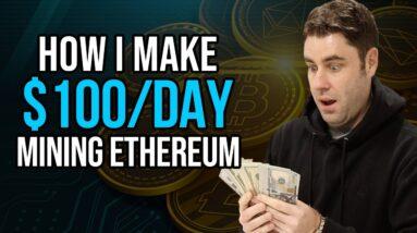 How I Make $100 Passive Income Per Day Mining Ethereum!