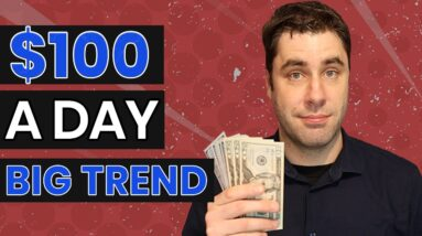 How To Make $100+ Per Day & Make Money Online With This CRAZY BIG Trend!