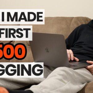 Make Money Blogging | How I Made My First $500 Blogging Online