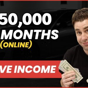 0-$150k Passive Income In 7 Months (Make Money Online Case Study)