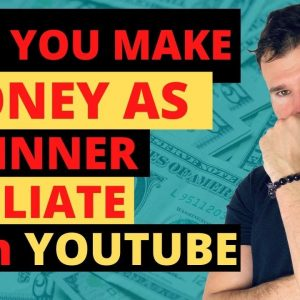 Can You Make Money As Beginner Affiliate with YouTube???
