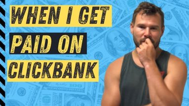 Clickbank Affiliate Marketing - When I Get Paid on Clickbank?