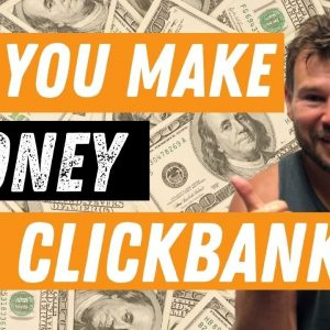 Do You Make Money with Clickbank? How to Make More Money as An Affiliate Marketer