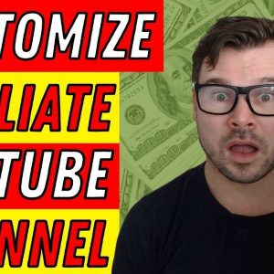 How to Customize Your Affiliate Marketing YouTube Channel in 2021