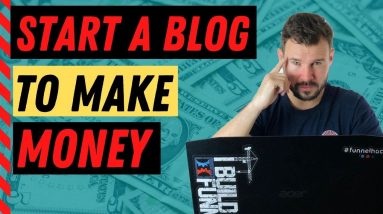 How to Start a Blog and Make Money Blogging in 2020 and Beyond