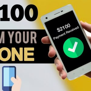 (NEW WEBSITE) Earn $2100 Using Your Phone For FREE | Make Money Online 2021