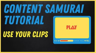 Content Samurai Tutorial - How to Use Your Own Clips with Content Samurai