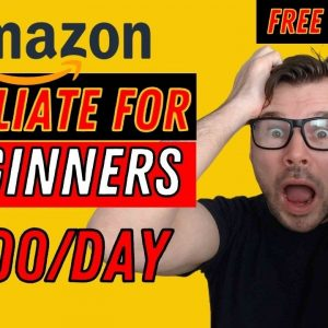 Amazon Affiliate Marketing for Beginners in 2021 [FREE $500 A DAY STRATEGY]