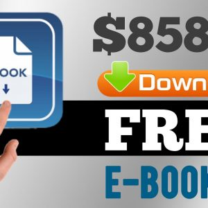 Download This E-Book & Get Paid $858.97 For FREE | Make Money Online 2021