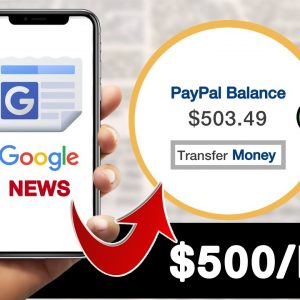 Earn $500 Per Day FROM GOOGLE NEWS (Make Money From Google 2021)