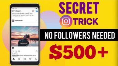 This Secret Trick Makes $500 A DAY On Instagram (NO FOLLOWERS NEEDED) Make Money Online