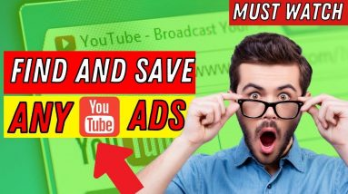 How to Find and Save Any YouTube Ad   Easy YouTube Ads Tutorial [Without Any Tool]