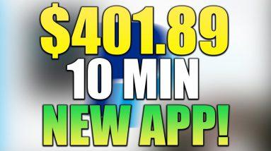 New App Pays $401.89 Per 10 Min! *PROOF INSIDE* (Make Money Online 2021)