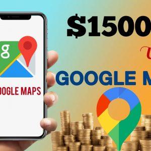(Working✅ ) Make $1500 From Google Maps   Make Money Online 2021