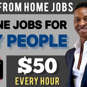 $50 EVERY HOUR | Work From Home Jobs For Shy People | Make Money Online 2021