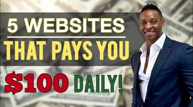 These 5 Websites Will Pay You $100 Daily! Make Money Online 2021 | Wesley Virgin