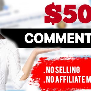 (NO AFFILIATE MARKETING) Earn $500+ Commenting On This Website | Make Money Online 2021