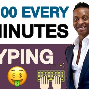 Earn $14 Every 2 Minutes For Typing   Fastest Ways To Make Money Online