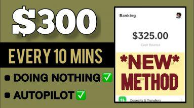 Earn $300 Per 10 Mins On Autopilot Doing Nothing | Make Money Online 2021