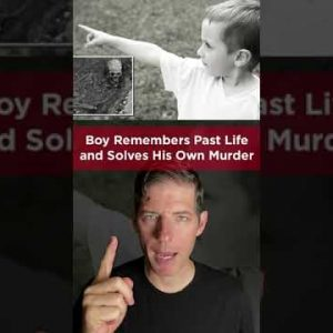 LITTLE BOY REMEMBERS PAST LIFE AND SOLVES HIS OWN MURDER