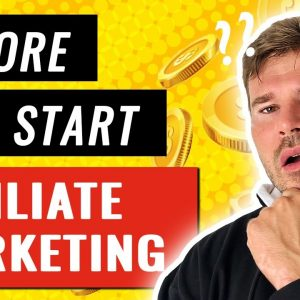 Before You Start Affiliate Marketing Watch This Tutorial Now - Best Way To Get Started