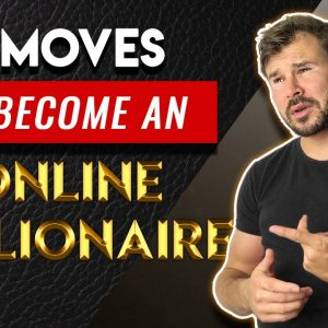 3 Moves That Will Make You Millionaire ‑ How To Be Successful Online