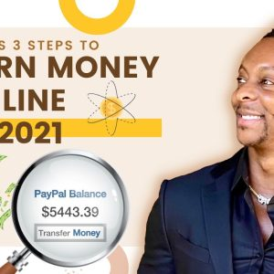 ($5,000 A WEEK) No BS 3 Steps To Earn Money Online   Make Money Online 2021   Earn Money Online